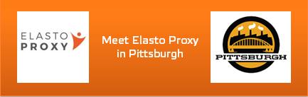 Meet Elasto Proxy in Pittsburgh