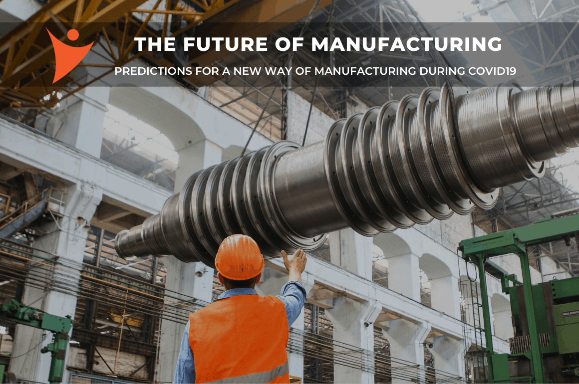 The Future of Manufacturing During COVID-19 and Beyond