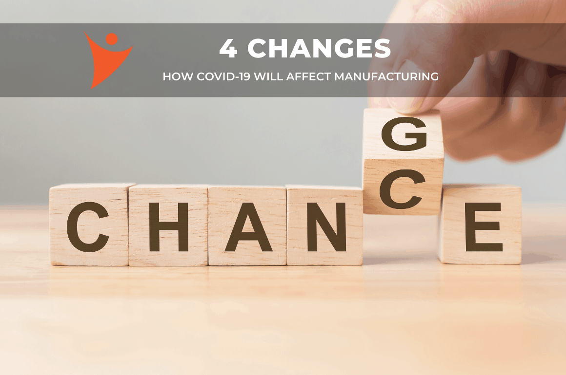 Four Ways COVID-19 Will Change Manufacturing