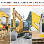 How to Reduce Ambient Noise in Mobile Equipment Cabs and Cabins